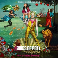 Birds of Prey And the Fantabulous Emancipation of One Harley Quinn (Score)