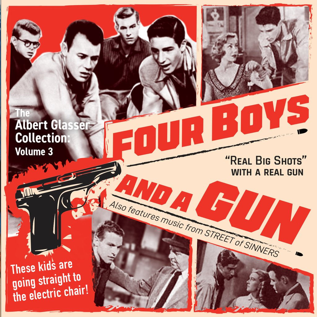 The Albert Glasser Collection, Volume 3: Four Boys And A Gun / Street Of Sinners