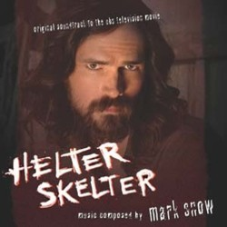 Helter Skelter Soundtrack  (Mark Snow) - Car�tula