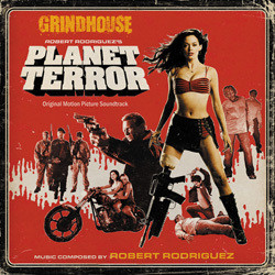 Grindhouse: Planet Terror Soundtrack (Various Artists, Robert Rodriguez) - Car�tula