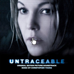 Untraceable Soundtrack (Christopher Young) - Car�tula