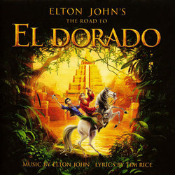 The Road to El Dorado Soundtrack (Elton John, John Powell, Hans Zimmer) - Car�tula