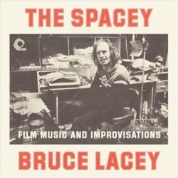 Spacey Bruce Lacey: Film Music and Improvisations