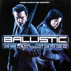 Ballistic: Ecks vs. Sever Soundtrack  (Various Artists, Don Davis) - Car�tula