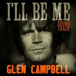 Glen Campbell: I�ll Be Me