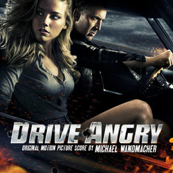 Drive Angry Soundtrack (Michael Wandmacher) - Car�tula