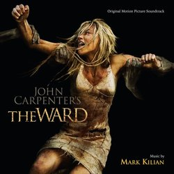 The Ward Soundtrack (Mark Kilian) - Car�tula