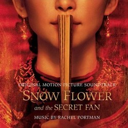 Snow Flower and the Secret Fan Soundtrack (Rachel Portman) - Car�tula