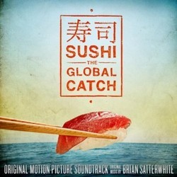 Sushi: The Global Catch Soundtrack (Brian Satterwhite) - Car�tula