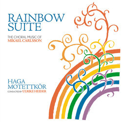 Rainbow Suite: The Choral Music Of Mikael Carlsson Soundtrack (Mikael Carlsson) - Car�tula