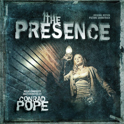 The Presence Soundtrack (Conrad Pope) - Car�tula