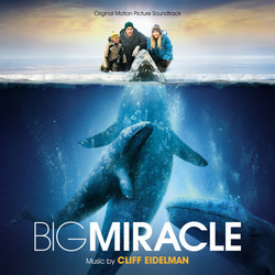Big Miracle Soundtrack (Cliff Eidelman) - Car�tula