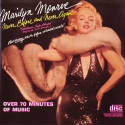 Marilyn Monroe : Never Before and Never Again