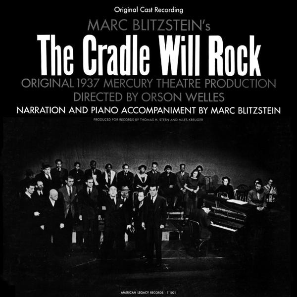 the revolutionary meaning of the cradle will rock an american musical by marc blitzstein