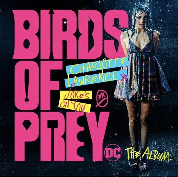 Film Music Site Birds Of Prey Joke S On You Soundtrack Charlotte Lawrence Daniel Pemberton Atlantic Records 2020