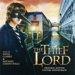 The Thief Lord Ścieżka dźwiękowa (Nigel Clarke, Michael Csányi-Wills) - Okładka CD