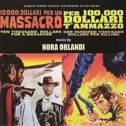 10.000 Dollari per un Massacro / Per 100.000 Dollari ti Ammazzo Soundtrack (Nora Orlandi) - CD cover