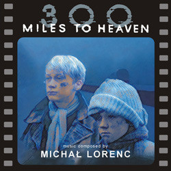 300 Miles to Heaven Soundtrack (Michal Lorenc) - Car�tula
