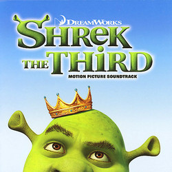 Shrek the Third Bande Originale (Various Artists, Harry Gregson-Williams) - Pochettes de CD