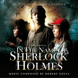 In the Name of Sherlock Holmes Soundtrack (Robert Gulya) - CD cover