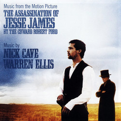 The Assassination of Jesse James by the Coward Robert Ford Soundtrack (Nick Cave, Warren Ellis) - CD cover