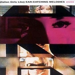 (Italian Girls Like) Ear-Catching Melodies Soundtrack (Various Artists) - CD cover