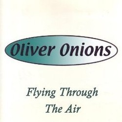Oliver Onions: Flying Through the Air Soundtrack (Oliver Onions ) - CD cover