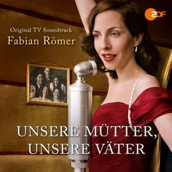 Unsere M�tter, Unsere V�ter Soundtrack (Fabian R�mer) - CD cover