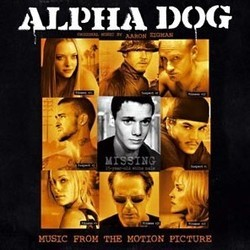 Alpha Dog Soundtrack (Various Artists, Aaron Zigman) - CD cover