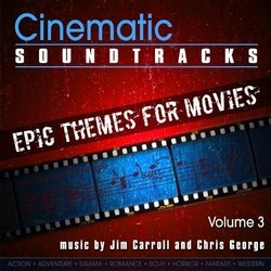 Cinematic Soundtracks - Epic Themes for Movies, Vol. 3 Soundtrack (Jim Carroll, Chris George) - CD cover