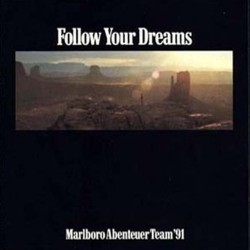 Follow Your Dreams - Marlboro Abenteuer Team �91 Soundtrack  (Hans Zimmer) - CD cover