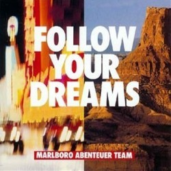 Follow Your Dreams - Marlboro Abenteuer Team �93 Soundtrack  (Hans Zimmer) - CD cover