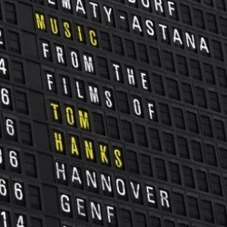 Music from the Films of Tom Hanks Soundtrack (James Horner, Michael Kamen, Thomas Newman, Alan Silvestri, John Williams, Hans Zimmer) - CD cover