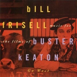 Go West - Music for the films of Buster Keaton 声带 (Bill Frisell) - CD封面