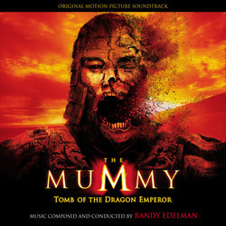 The Mummy: Tomb of the Dragon Emperor Soundtrack (Randy Edelman) - CD cover