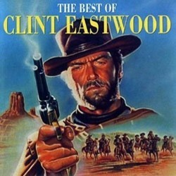 The Best of Clint Eastwood Soundtrack (Clint Eastwood, Jerry Fielding, Dominic Frontiere, Erroll Garner, Ron Goodwin, Ennio Morricone, Lalo Schifrin, Dimitri Tiomkin) - CD-Cover