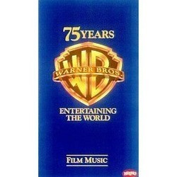 Warner Bros.: 75 Years Entertaining the World: Film Music Soundtrack (Various Artists, Various Artists) - CD cover