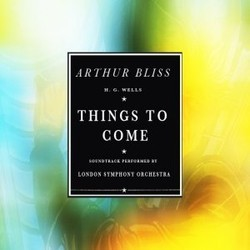Bliss : Things To Come Soundtrack (Arthur Bliss) - CD cover