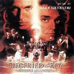 Siegfried & Roy: The Magic Box Soundtrack (Alan Silvestri) - CD cover