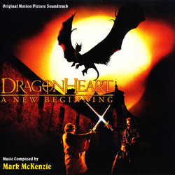 Dragonheart: A New Beginning Soundtrack (Mark McKenzie) - CD cover