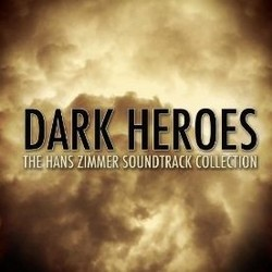 Dark Heroes: The Hans Zimmer Soundtrack Collection Soundtrack  (Evolved , Anime Kei, L'Orchestra Numerique, Hans Zimmer) - CD cover