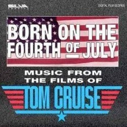 Born on the Fourth of July - Music from the Films of Tom Cruise Soundtrack (Carmine Coppola, Harold Faltermeyer, Jerry Goldsmith, Dave Grusin, J. Peter Robinson, Marc Shaiman,  Tangerine Dream, John Williams, Hans Zimmer) - CD cover
