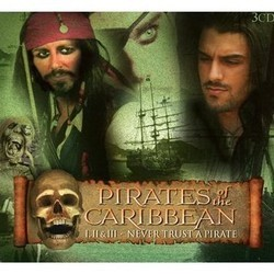 Pirates of the Caribbean I,II & III - Never Trust a Pirate Soundtrack  (Klaus Badelt, The Global Stage Orchestra, Hans Zimmer) - CD cover