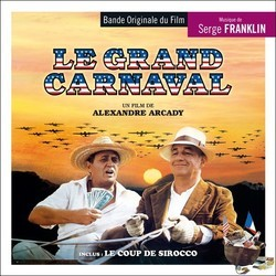 Le Grand Carnaval / Le Coup de Sirocco Soundtrack (Serge Franklin) - CD cover