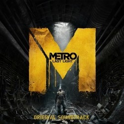 Metro: Last Light Soundtrack  (Alexey Omelchuk) - CD cover