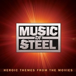 Music of Steel: Heroic Themes From the Movies Soundtrack (Various Artists) - CD cover