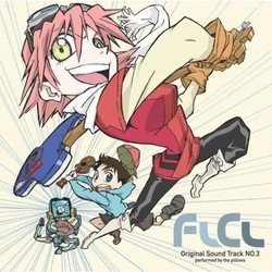 FLCL Original Sound Track No. 3 サウンドトラック (Shinkichi Mitsumune, The Pillows) - CDカバー