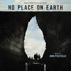 No Place On Earth Soundtrack (John Piscitello) - CD cover