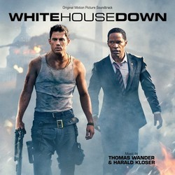 White House Down Soundtrack (Harald Kloser, Thomas Wander) - CD cover
