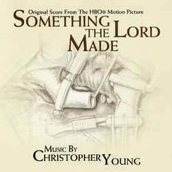 Something the Lord Made Soundtrack (Christopher Young) - CD cover